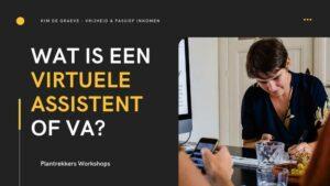 wat is een virtuele assistent plantrekkers cursus online productiviteit workflow workshop kim de graeve ondernemers passief inkomen omzet winst ideale klant niches