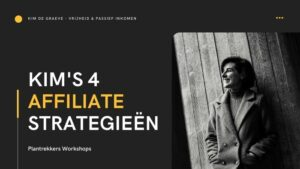 affiliate strategieën affiliate strategie kim de graeve passief inkomen schalen interessante verdienmodellen meer verdienen meer tijd