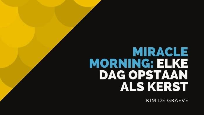 miracle morning elke dag opstaan als kerst de zin en de onzin vrijheid passief inkomen vrij financieel